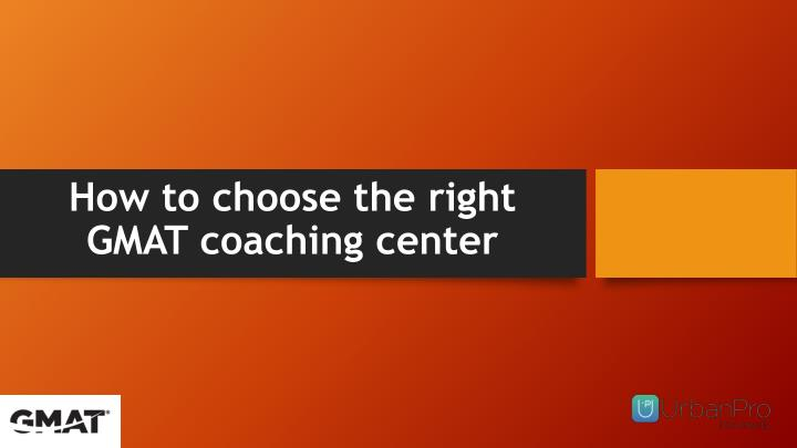 how to choose the right gmat coaching center