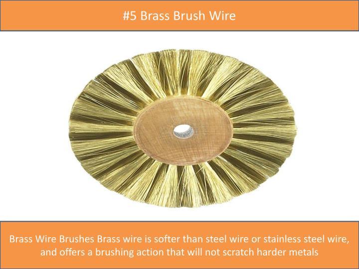 #5 Brass Brush Wire
