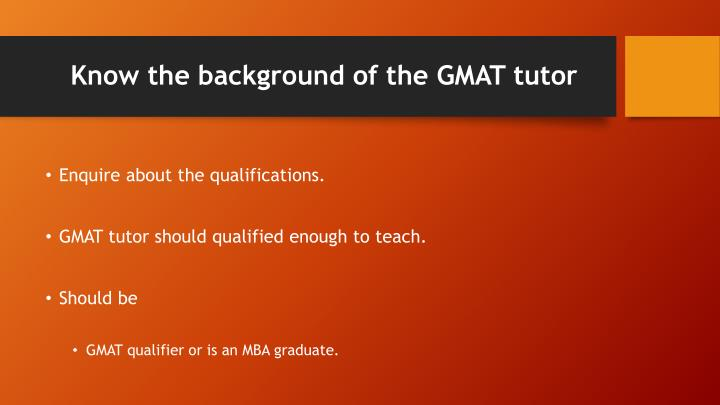 Know the background of the gmat tutor