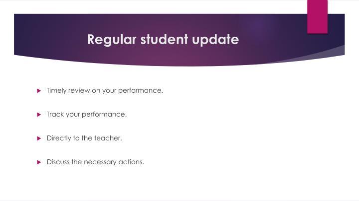 Regular student update