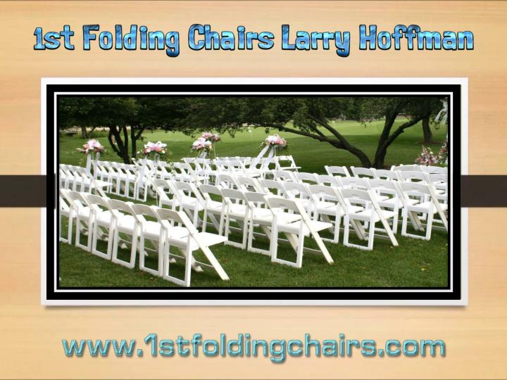 1st folding chairs larry hoffman 7445626