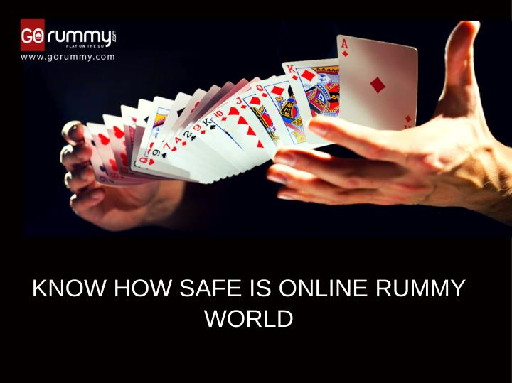 KNOW HOW SAFE IS ONLINE RUMMY
