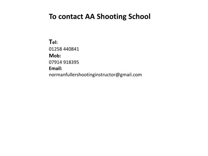 To contact AA Shooting School