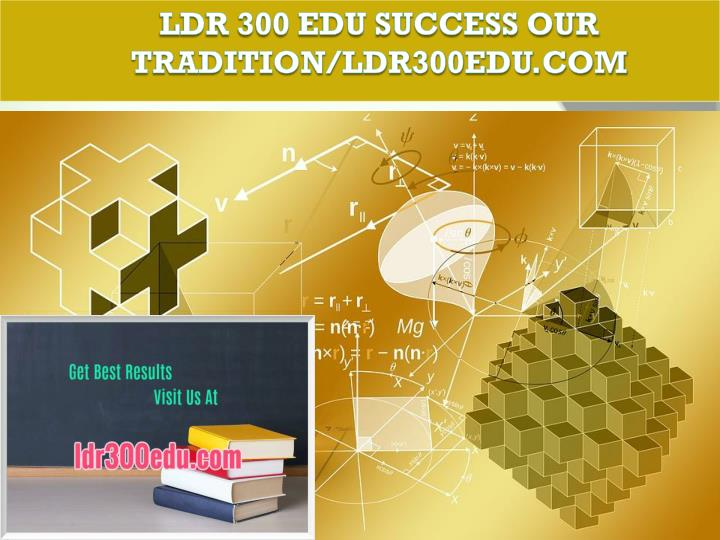 Ldr 300 edu success our tradition ldr300edu com