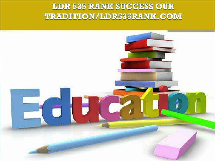 LDR 535 RANK Success Our Tradition/ldr535rank.com