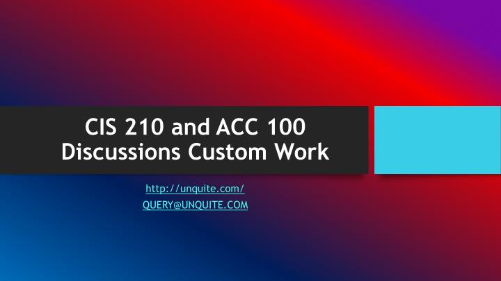 Cis 210 and acc 100 discussions custom work