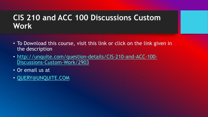 Cis 210 and acc 100 discussions custom work1