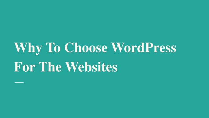 Why To Choose WordPress For The Websites