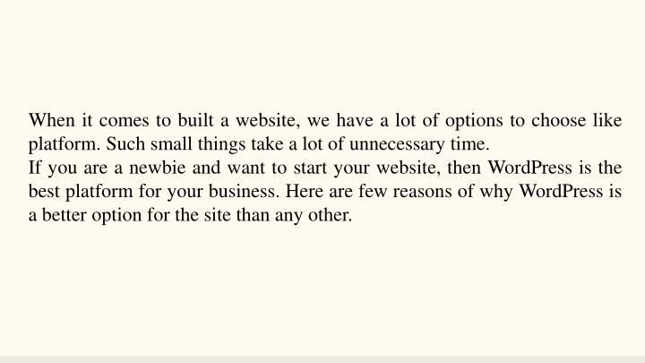 When it comes to built a website, we have a lot of options to choose like platform. Such small things take a lot of unnecessary time.