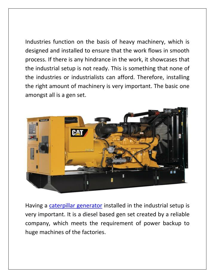 Industries function on the basis of heavy machinery, which is