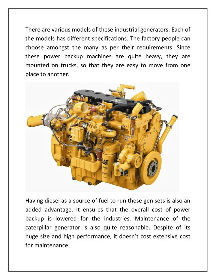 There are various models of these industrial generators. Each of