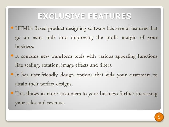 HTML5 Based product designing software has several features that go an extra mile into improving the profit margin of your business.
