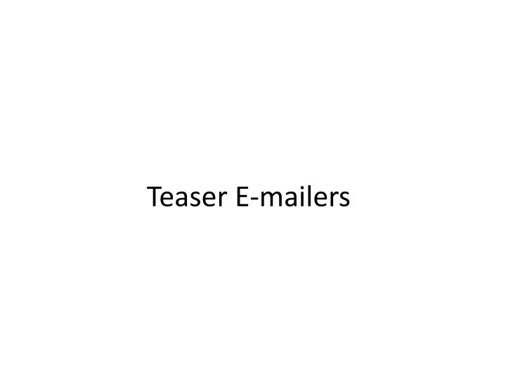Teaser e mailers