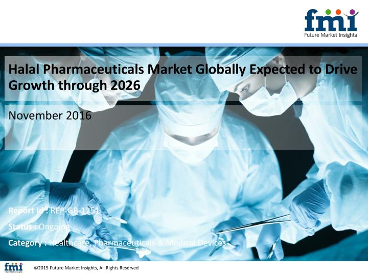 Halal Pharmaceuticals Market Globally Expected to Drive