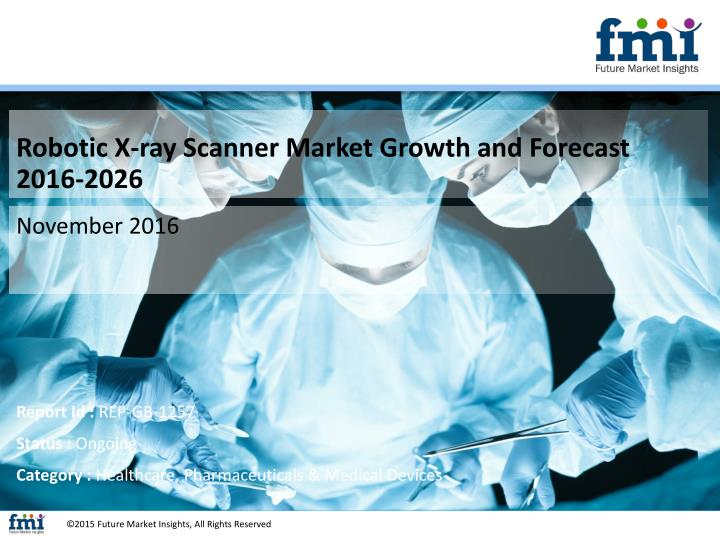 Robotic X-ray Scanner Market Growth and Forecast