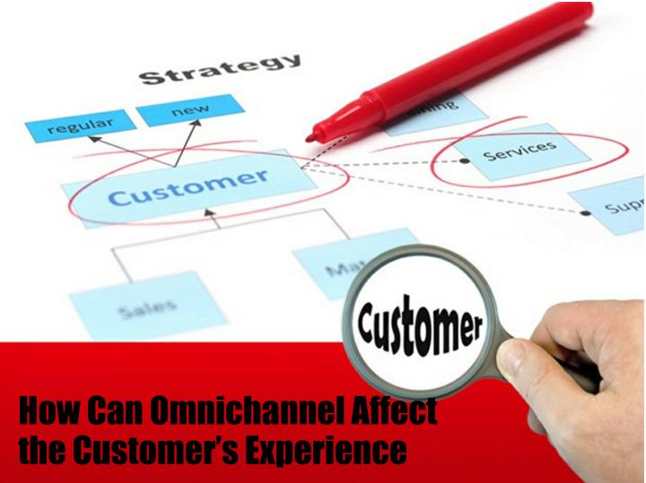How Can Omnichannel Affect