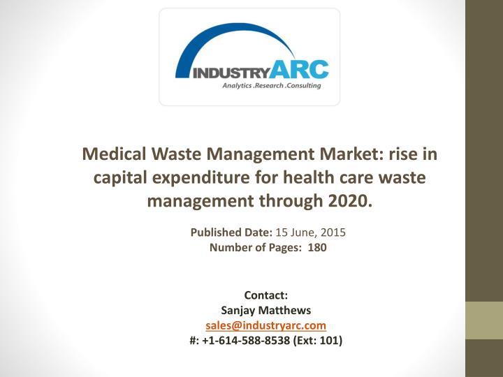 Medical Waste Management Market: rise in capital expenditure for health care waste management throug...