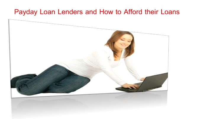 Payday Loan Lenders and How to Afford their Loans