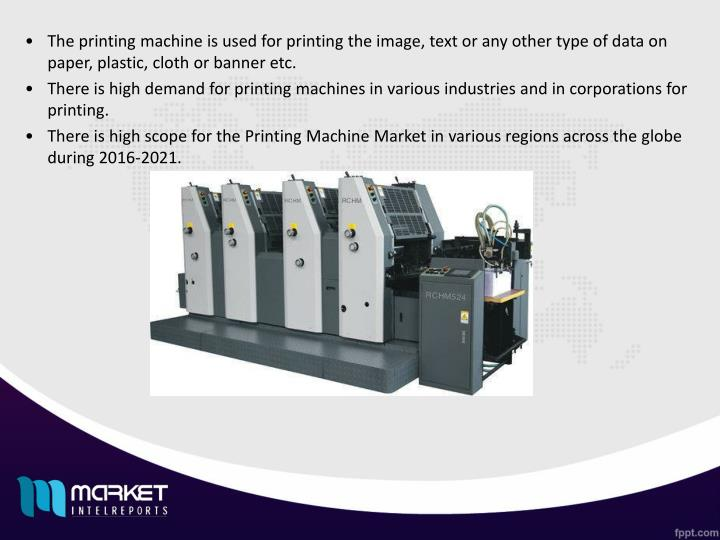 The printing machine is used for printing the image, text or any other type of data on paper, plastic, cloth or banner etc.