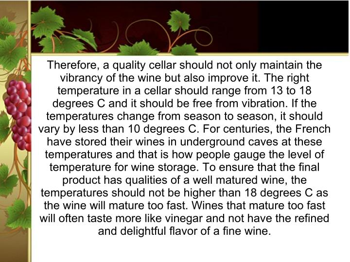 Therefore, a quality cellar should not only maintain the