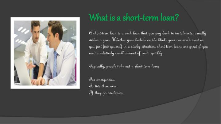 What is a short-term loan