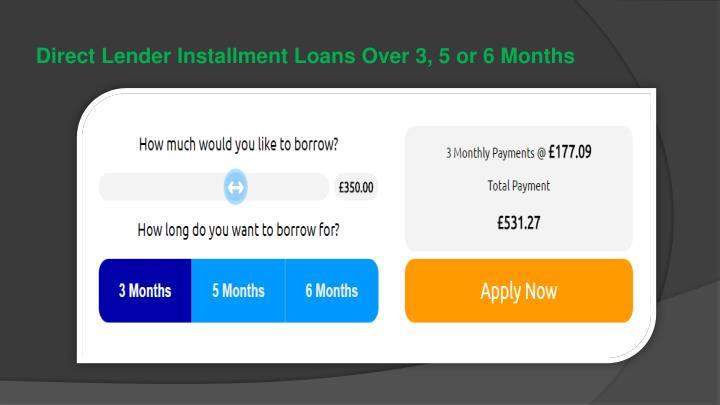 Direct Lender Installment Loans Over 3, 5 or 6 Months