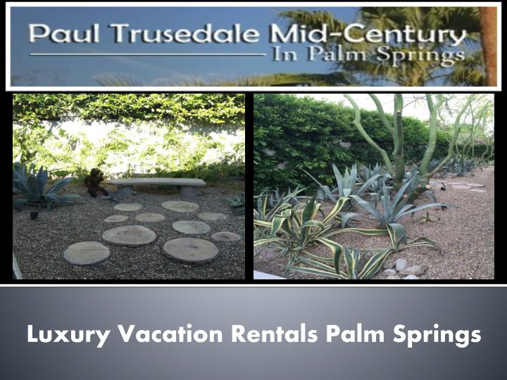 Luxury Vacation Rentals Palm Springs