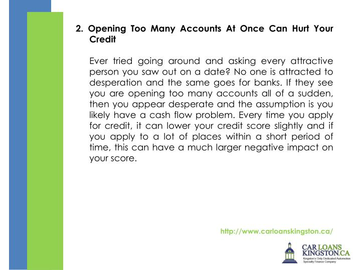 2. Opening Too Many Accounts At Once Can Hurt Your Credit