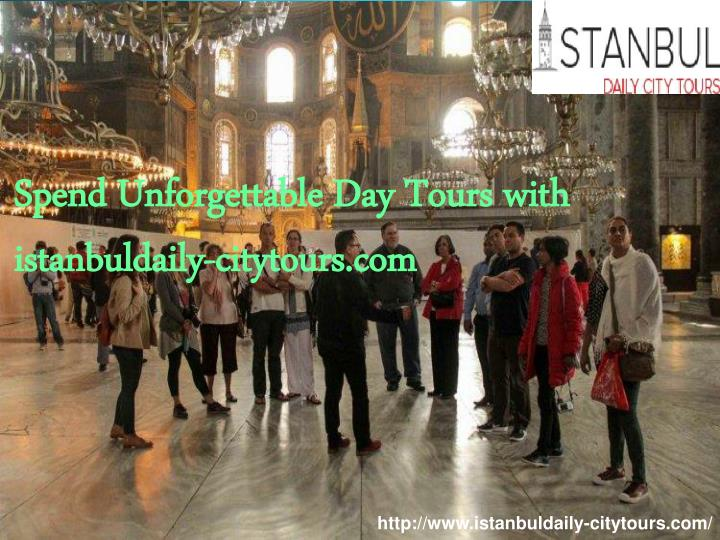 Spend Unforgettable Day Tours‎ with istanbuldaily-citytours.com