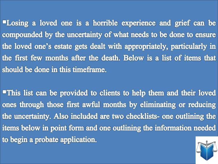 Losing a loved one is a horrible experience and grief can be compounded by the uncertainty of what n...