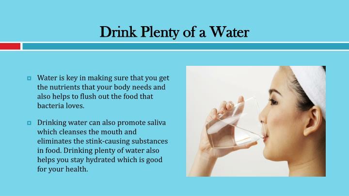 Drink Plenty of a Water