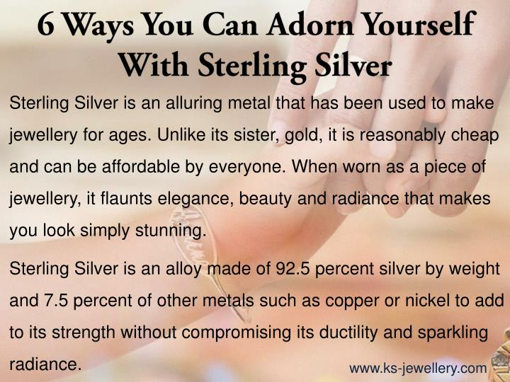 6 Ways You Can Adorn Yourself With Sterling Silver