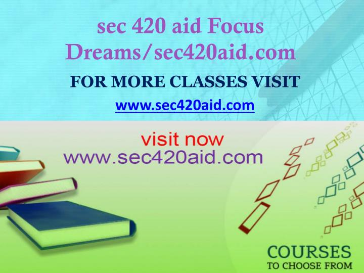 Sec 420 aid focus dreams sec420aid com