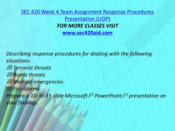 SEC 420 Week 4 Team Assignment Response Procedures Presentation (UOP)