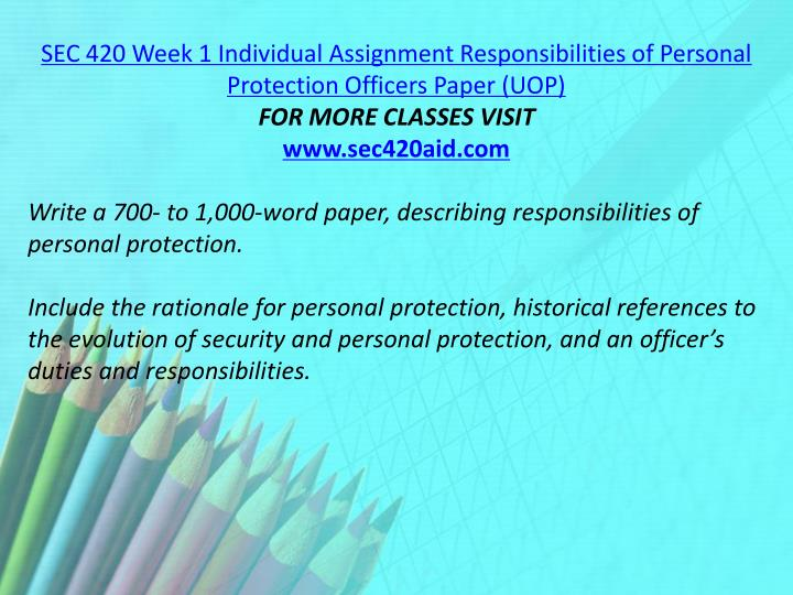 SEC 420 Week 1 Individual Assignment Responsibilities of Personal Protection Officers Paper (UOP)