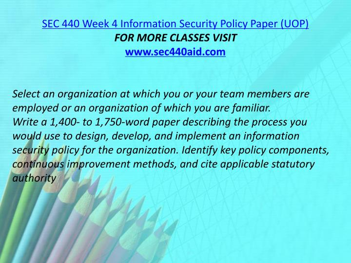 SEC 440 Week 4 Information Security Policy Paper (UOP)
