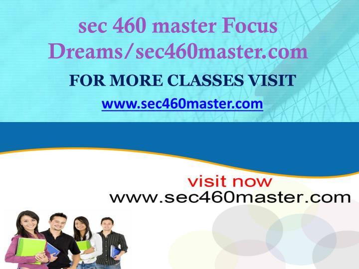 sec 460 master Focus Dreams/sec460master.com