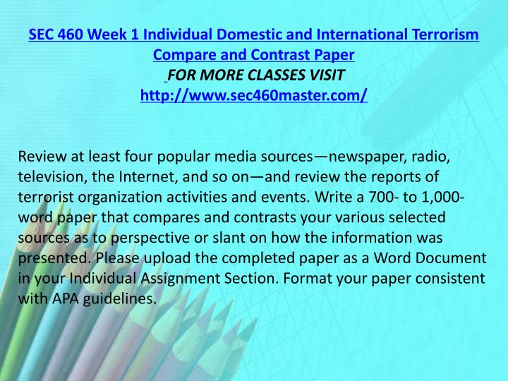 SEC 460 Week 1 Individual Domestic and International Terrorism Compare and Contrast Paper