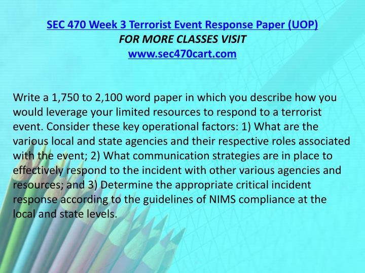 SEC 470 Week 3 Terrorist Event Response Paper (UOP)