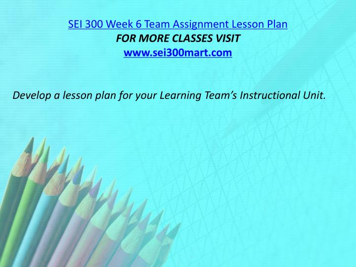 SEI 300 Week 6 Team Assignment Lesson Plan