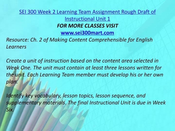 SEI 300 Week 2 Learning Team Assignment Rough Draft of Instructional Unit 1