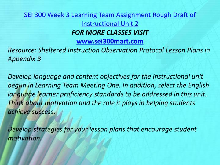 SEI 300 Week 3 Learning Team Assignment Rough Draft of Instructional Unit 2