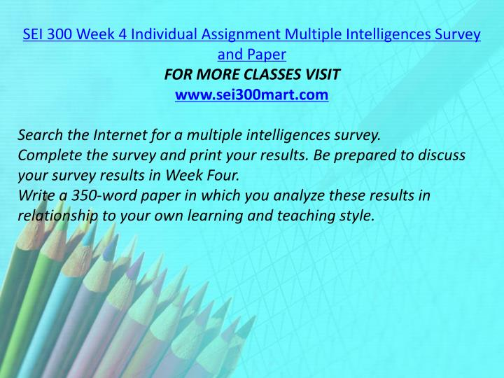 SEI 300 Week 4 Individual Assignment Multiple Intelligences Survey and Paper