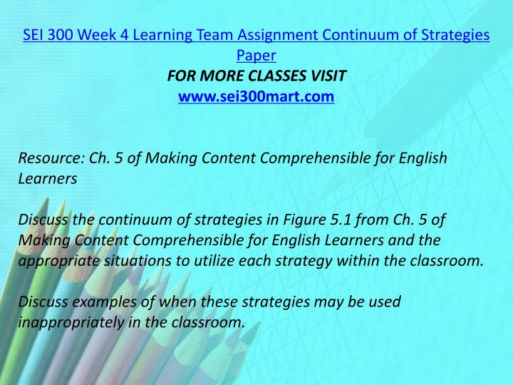 SEI 300 Week 4 Learning Team Assignment Continuum of Strategies Paper