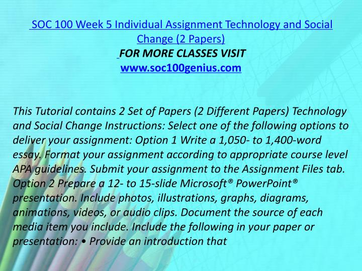 SOC 100 Week 5 Individual Assignment Technology and Social Change (2 Papers)