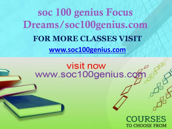 Soc 100 genius focus dreams soc100genius com