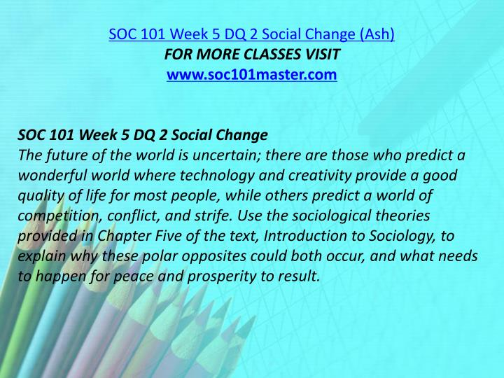 SOC 101 Week 5 DQ 2 Social Change (Ash)