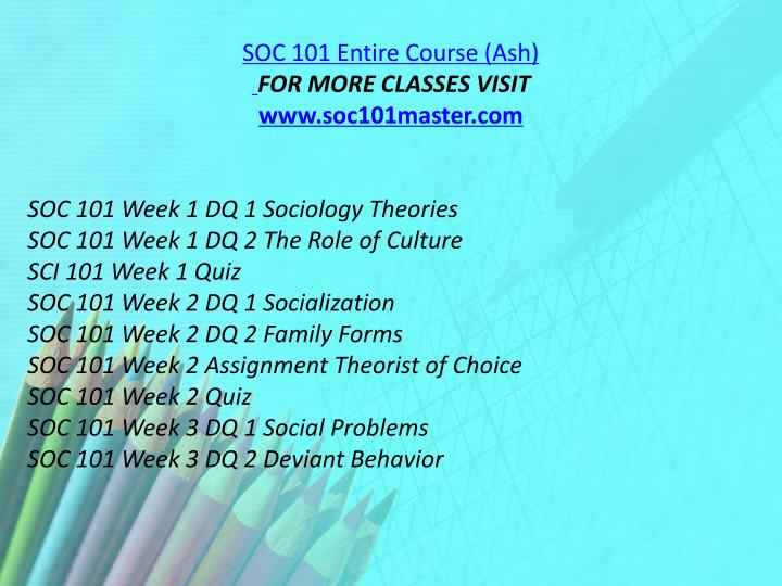 SOC 101 Entire Course (Ash)
