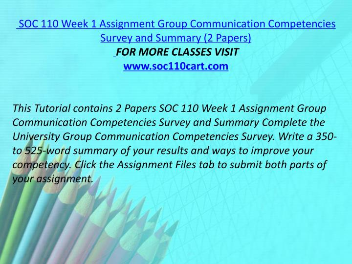 SOC 110 Week 1 Assignment Group Communication Competencies Survey and Summary (2 Papers)
