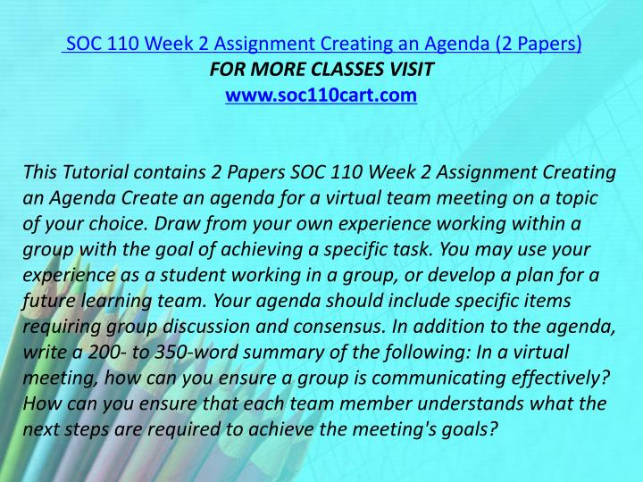 SOC 110 Week 2 Assignment Creating an Agenda (2 Papers)